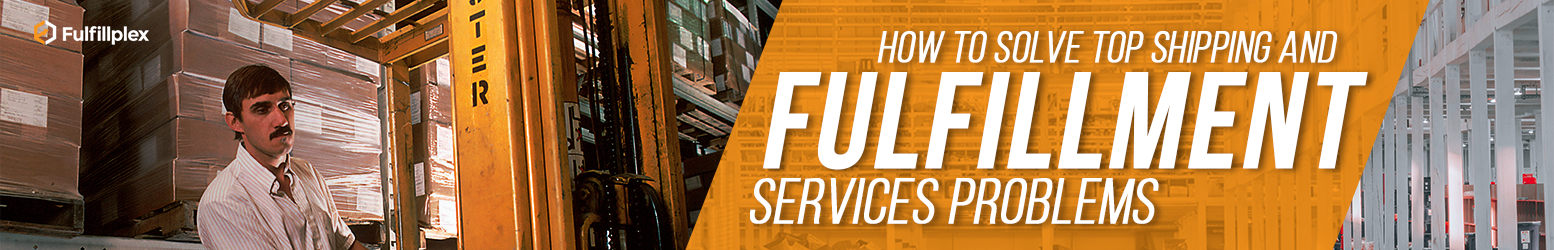 How to Solve Top Shipping and Fulfillment Services Problems
