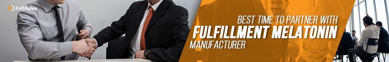 Best Time to Partner With Fulfillment Melatonin Manufacturer