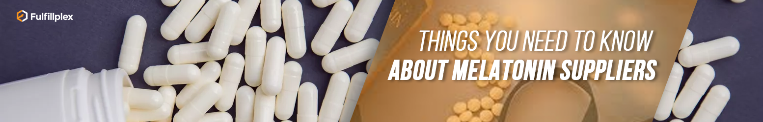 Things You Need to Know About Melatonin Suppliers