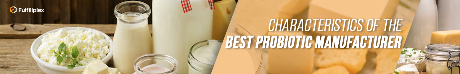 Characteristics of the Best Probiotic Manufacturer